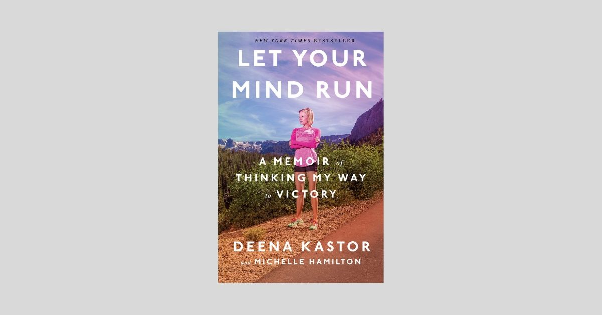 Deena Kastor Let Your Mind Run Book Cover Image